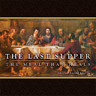 The Last Supper: The Meal That Heals by Sharon Hardy Knotts