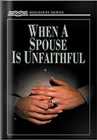 When a Spouse Is Unfaithful