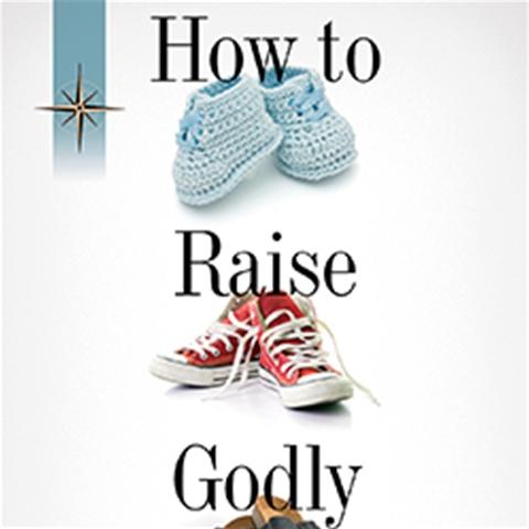 How To Raise Godly Children