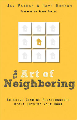 The Art of Neighboring by Jay Pathak & Dave Runyon