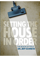 Setting the House in Order: A Study from the Book of Titus