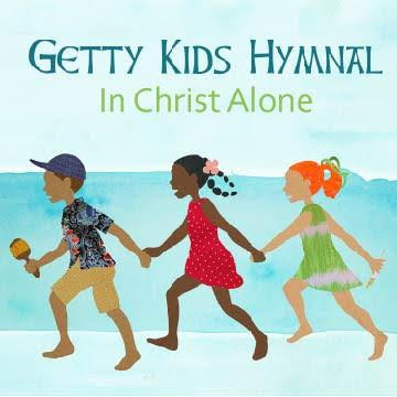 Getty Kids Hymnal In Christ Alone CD