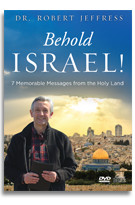 Behold Israel! | 7 Memorable Messages by Dr. Robert Jeffress from the Holy Land
