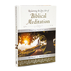 Reclaiming the Lost Art of Biblical Meditation - book