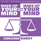 Make Up Your Mind to Make Up Your Mind By Doranne Hardy