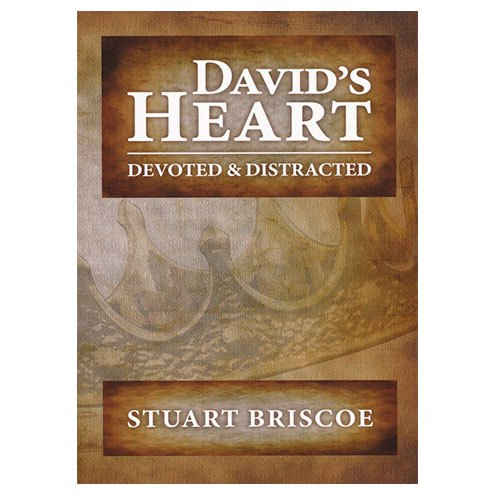 David's Heart: Devoted & Distracted by Stuart Briscoe