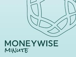 """The MoneyWise Minute"""