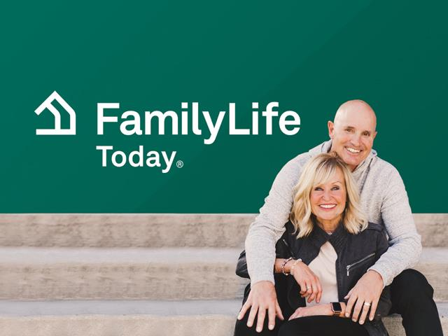 FamilyLife Today® with Dennis Rainey