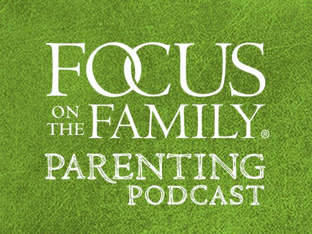 Focus on Parenting Podcast with Jim Daly